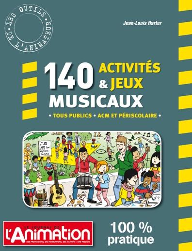 140 activités et jeux musicaux