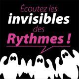 Écoutez les invisibles des rythmes !