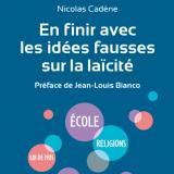 Laïcité : un guide pour découvrir les idées fausses.