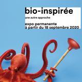 Exposition Bio-inspirée, une autre approche